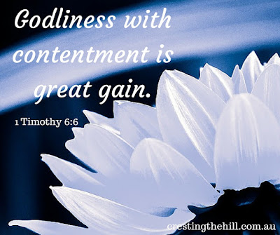 Godliness with contentment is great gain - 1Tim 6:6