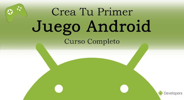 Crea Tu Primer Juego Android