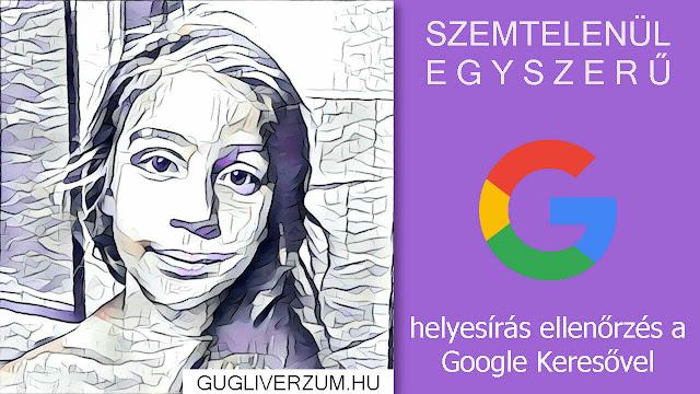 Gyors online helyesírás ellenőrző Google Keresővel