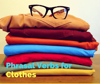 Six Phrasal Verbs YOU MUST KNOW about Clothing (QUIZ)