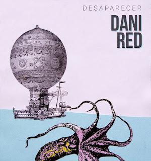 Dani Red Desaparecer EP DISCO
