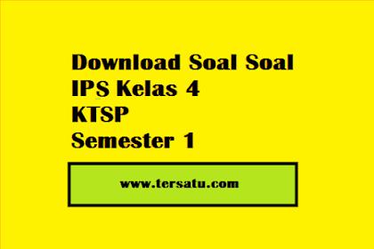 Soal Soal IPS Kelas 4 KTSP Semester 1 Plus Kunci Jawaban