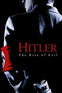 Watch Hitler: The Rise of Evil Online Free in HD