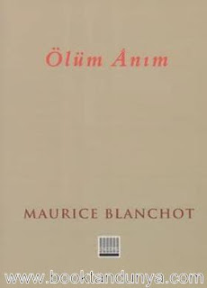Maurice Blanchot - Ölüm Anım