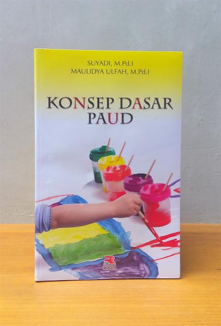 KONSEP DASAR PAUD, Suyadi, M.Pd.I, & Maulidya Ulfah. M.Pd.I