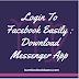 Login to Facebook easily | Download Messenger App
