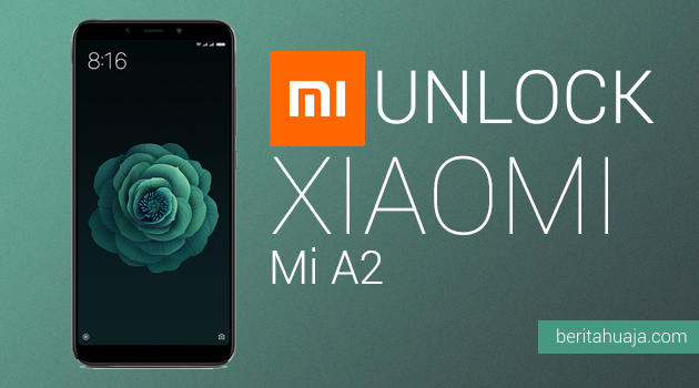 How to Unlock Bootloader Xiaomi Mi A2