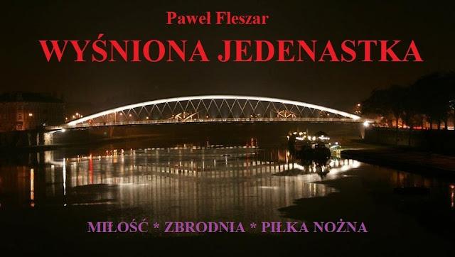 Wyśniona jedenastka  - Paweł Fleszar