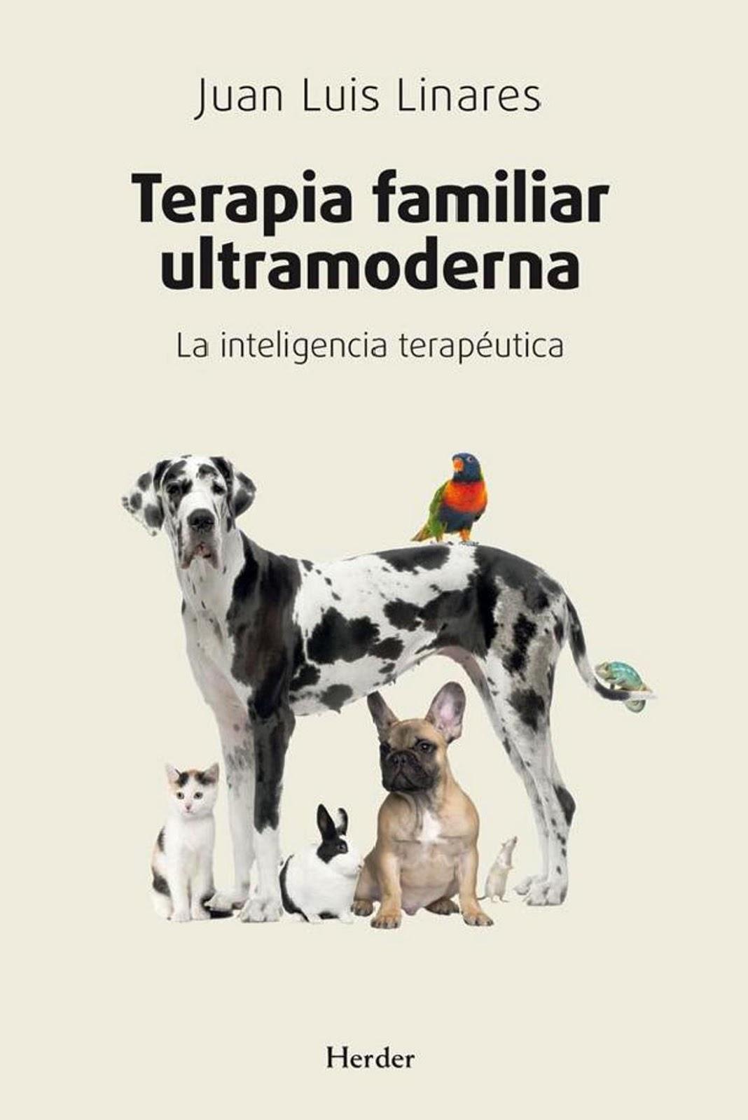 Terapia familiar ultramoderna: La inteligencia terapéutica – Juan Luis Linares