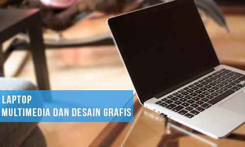 5 Laptop untuk Multimedia dan Desain Grafis Terbaik, 2017