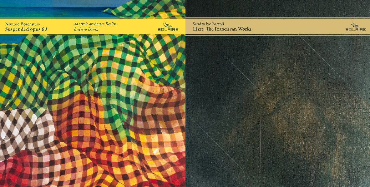 IN REVIEW: Nimrod Borenstein's SUSPENDED OPUS 69 and Franz Liszt's THE FRANCISCAN WORKS (Solaire Records SOL1001 & SOL1002)