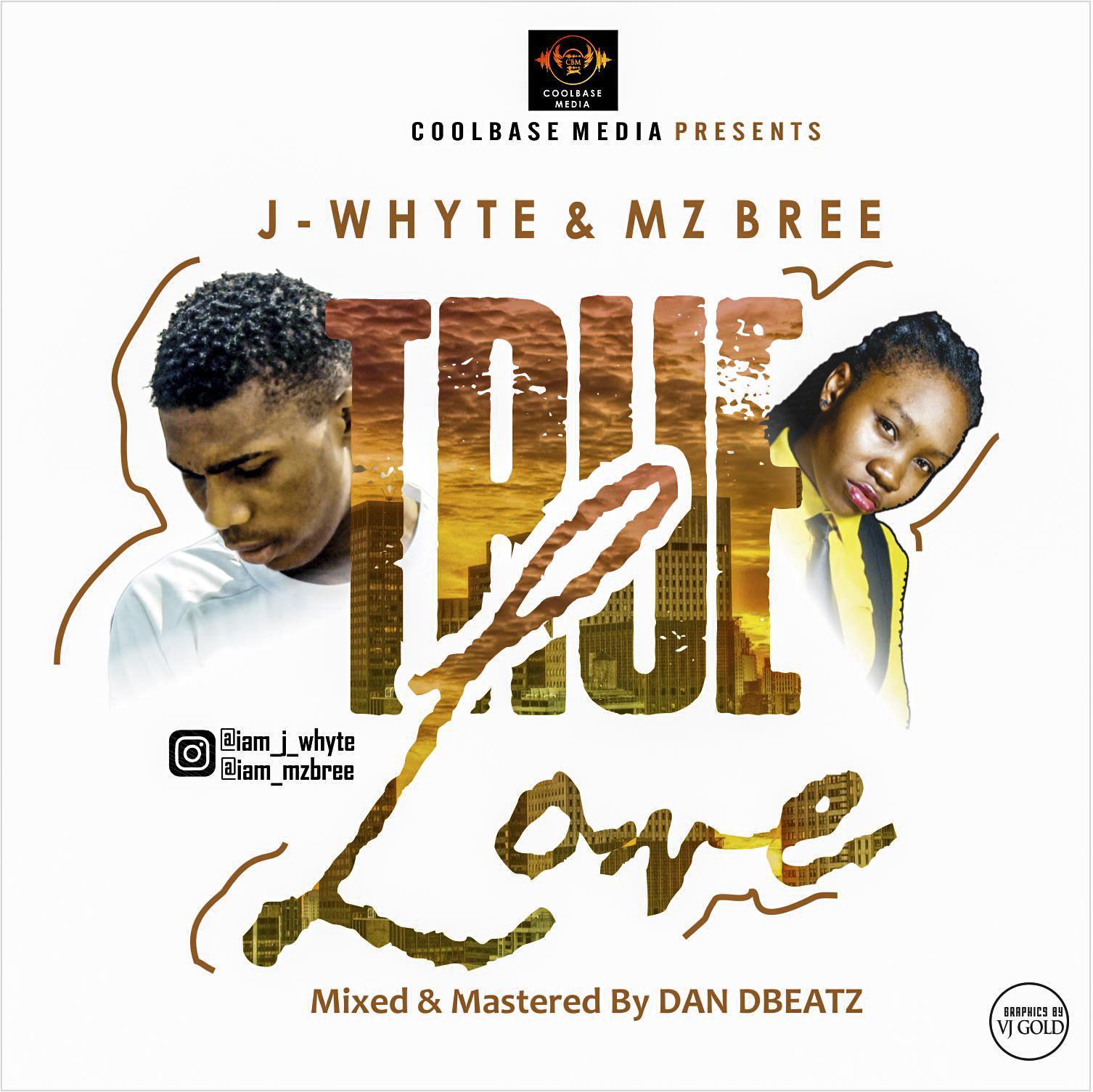 J – Whyte ft Mz Bree Prod By Dan Dbeatz