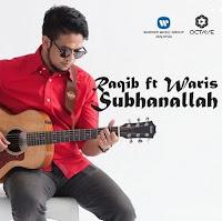 Lirik Lagu Raqib Majid Feat WARIS Subhanallah