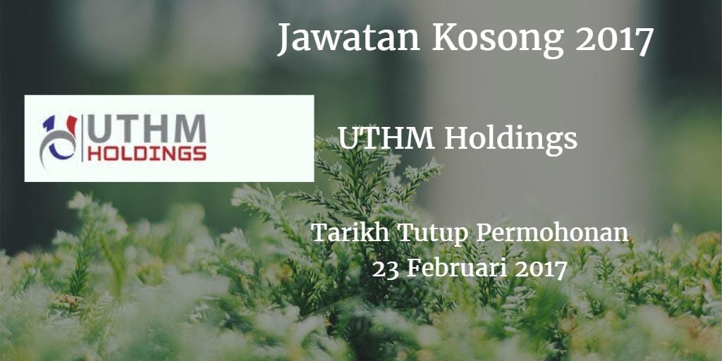 Jawatan Kosong UTHM Holdings 23 Februari 2017