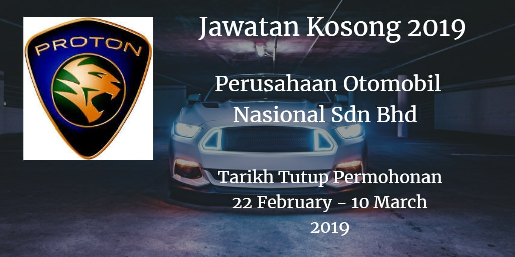 Jawatan Kosong PROTON 22 February - 10 March 2019