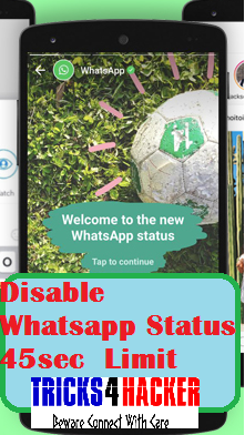 Disable Whatsapp New Status 45 Seconds Limit Tricks For Hacker