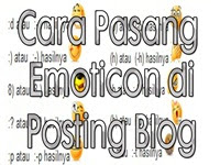 Cara Pasang Emoticon di Posting Blog