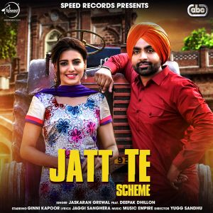 Jatt Te Scheme Lyrics - Jaskaran Grewal, Deepak Dhillon Song