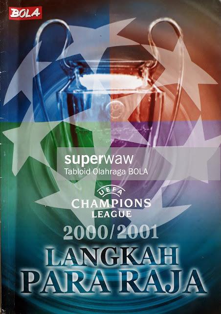 MAJALAH BOLA: UEFA CHAMPION LEAGUE 2000/2001 LANGKAH PARA RAJA