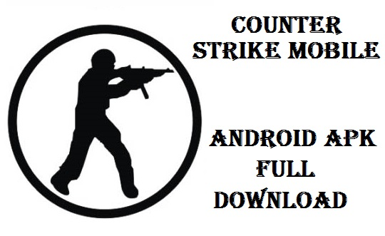 Download Counter Strike Mobile for Android Apk Mod Game