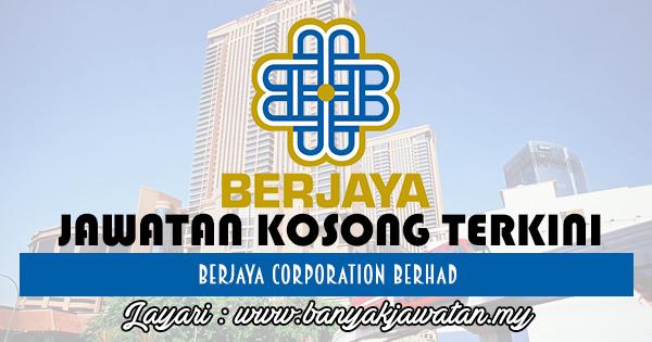 Jawatan Kosong 2017 di Berjaya Corporation Berhad www.banyakjawatan.my
