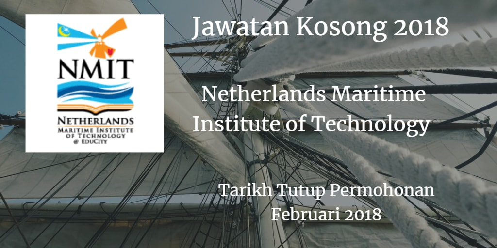 Jawatan Kosong NETHERLANDS MARITIME INSTITUTE OF TECHNOLOGY Februari 2018