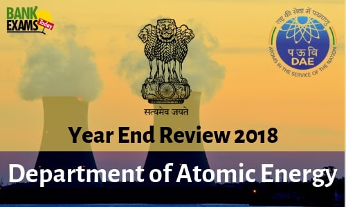 Year End Review 2018: Department of Atomic Energy