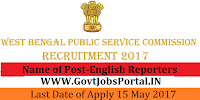 West Bengal Public Service Commission Recruitment 2017– English Reporters