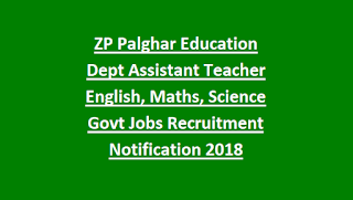 ZP Palghar Education Dept Assistant Teacher English, Maths, Science Govt Jobs Recruitment Notification 2018-Appliation Form