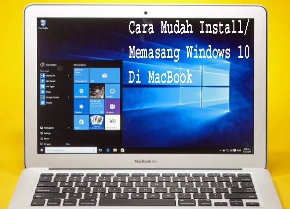 Cara Mudah Install/Memasang Windows 10 Di MacBook 1