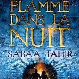 Une braise sous la cendre, tome 2 : Une flamme dans la nuit de Sabaa Tahir