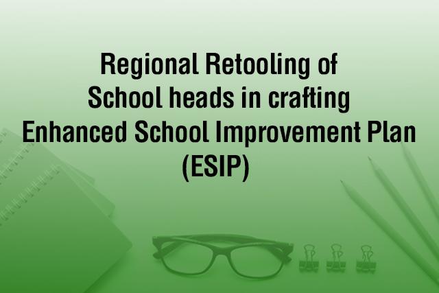 DepEd Holds Regional Retooling In Crafting ESIP News BEaST Ph