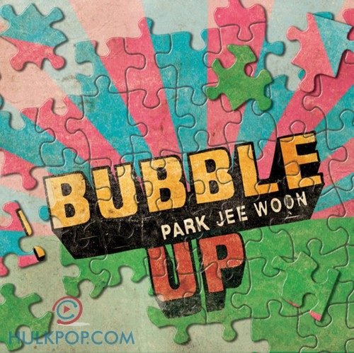 Park Jee Woon – Bubble Up