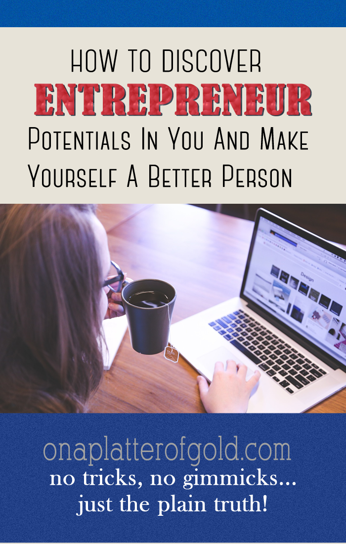 Discovering Entrepreneur Potentials In You And Make Yourself A Better Person