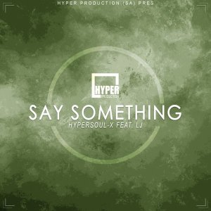 HyperSOUL-X, LJ - Say Something