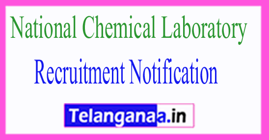 National Chemical Laboratory NCL Recruitment Notification 2017