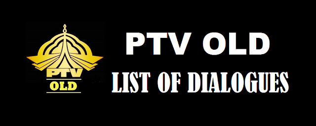 List of Famous Dialogues of PTV Drama