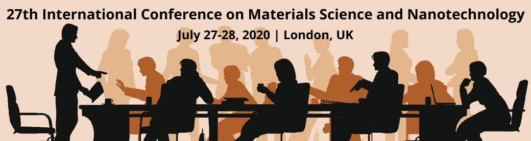 27th International Conference on  Materials Science and Nanotechnology July 27-28, 2020 London, UK
