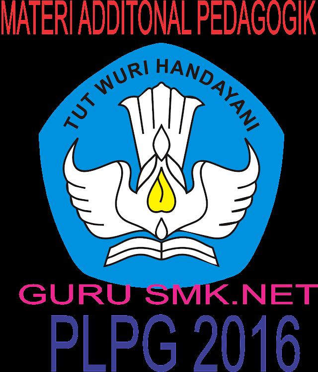 Materi Additional Pedagogik PLPG 2016