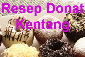 Resep Kue Donat Kentang Sederhana Empuk dan Lembut