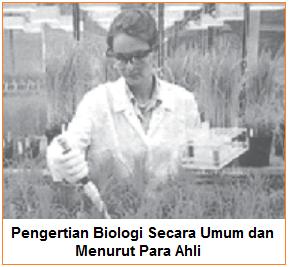 Pengertian Biologi Secara Umum dan Menurut Para Ahli
