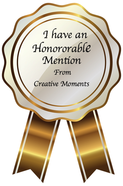 I have an Honorable Mention on Creative Moments