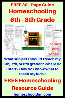 http://homeschoolden.com/2018/04/29/how-to-homeschool-grades-6-8-curriculum-guide/