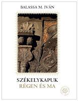 magyar építészet, Székelyföld, könyv, Székely Nemzeti Múzeum, Balassa M. Iván, székelykapu
