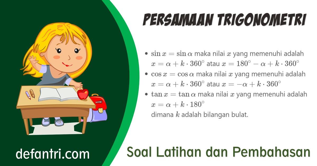 Persamaan Trigonometri Dasar Dilengkapi Soal Latihan dan Pembahasan