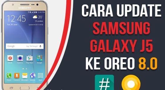 Cara Install Android 8.0 Oreo di Galaxy J5