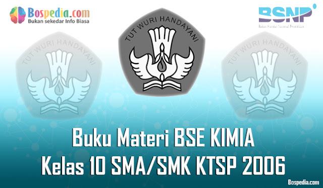 Buku Materi BSE KIMIA Kelas 10 SMA/SMK KTSP 2006 Terbaru