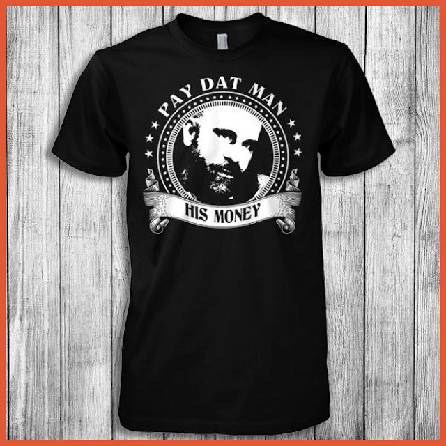 Pay Dat Man His Money Shirt