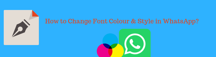 Change Font Colour & Style for WhatsApp messages