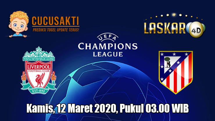 Prediksi Champions League Liverpool VS Atletico Madrid 12 Maret 2020